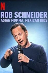 Rob Schneider: Asian Momma Mexican Kids